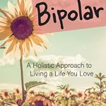 Guest Post – Balancing Your Bipolar – by Blythe Edwards