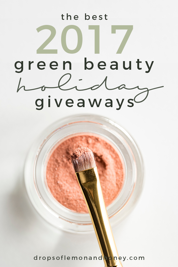 The Best 2017 Green Beauty Holiday Giveaways Pinterest