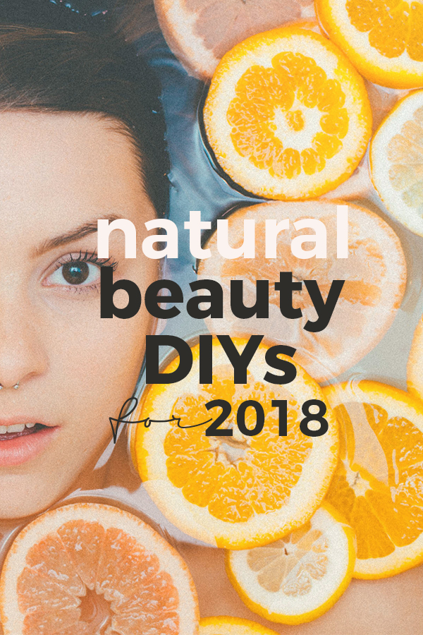 Natural Beauty DIYs for 2018 | Drops of Lemon & Honey