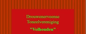 AFGELAST! Jubileum! 60 jaar Toneelvereniging Volhouden @ Dorpshuis het Vertier | Drouwenerveen | Drenthe | Nederland