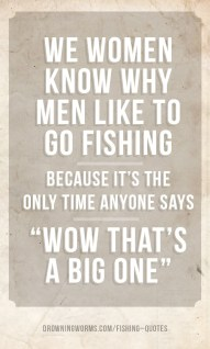 Big One - Fishing Quote
