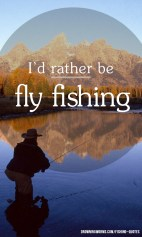 Fly - Fishing Quote