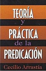 Arrastia: Teoría & Práctica de la Predicación