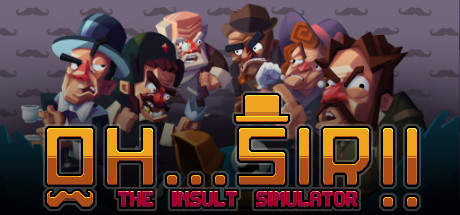 Oh Sir The Insult Simulator Free Download PC Game