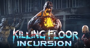 Killing Floor Incursion Free Download