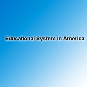 K12 Button3 - Educational System in America