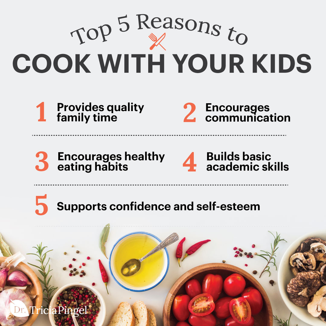 Reasons to cook with your kids - Dr. Pingel