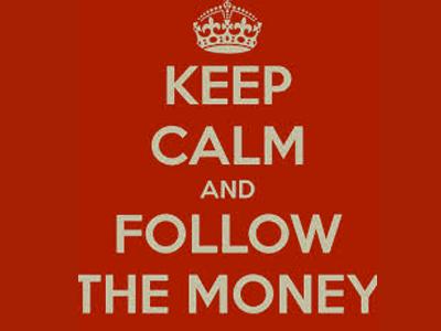 Keep Calm and Follow the Money