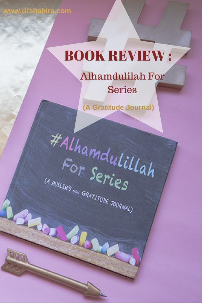 Book Review : Alhamdulilah For Series. A gratitude journal which can be used for everyday of the month.