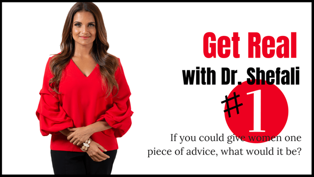 GET REAL: If you could give women one piece of advice, what would it be?