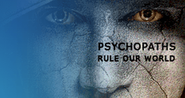 Psychopaths rule the world