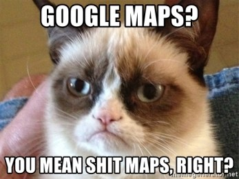 google-maps-you-mean-shit-maps-right