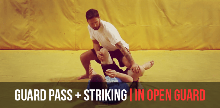 GUARD PASS WITH STRIKING | IN OPEN GUARD