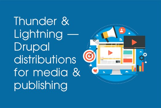 Thunder & Lightning — Drupal distributions for media & publishing