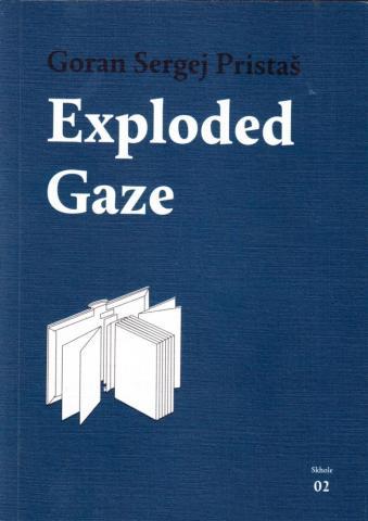 Goran Sergej Pristaš - Exploded Gaze