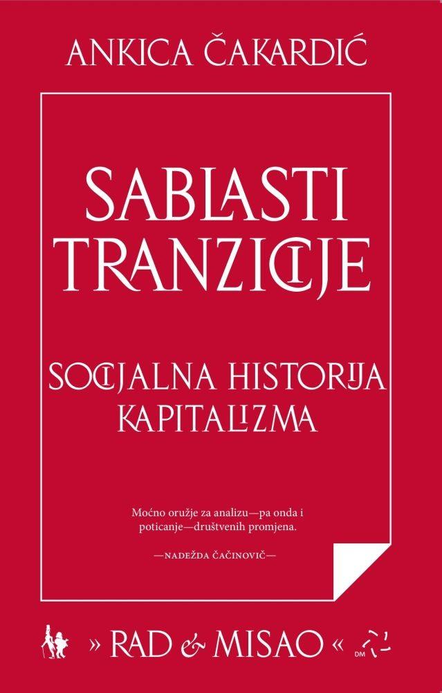 Sablasti tranzicije – Socijalna historija kapitalizma