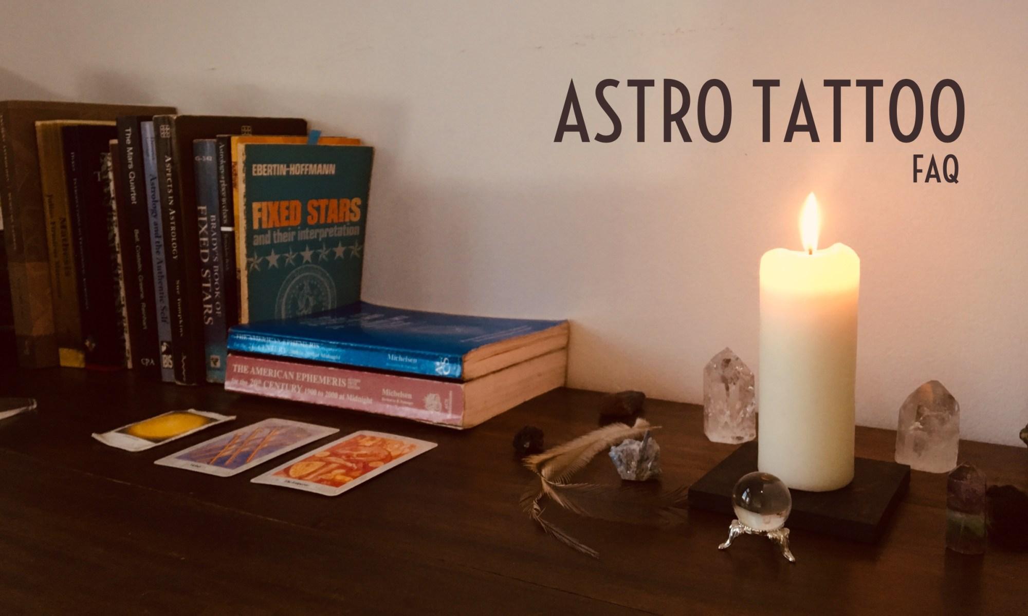 Astro Tattoo FAQ