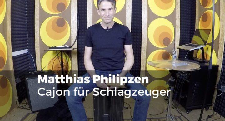 Cajon für Schlagzeuger mit Matthias Philipzen