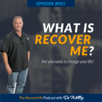 RecoverMe Podcast: What is RecoverMe? #001