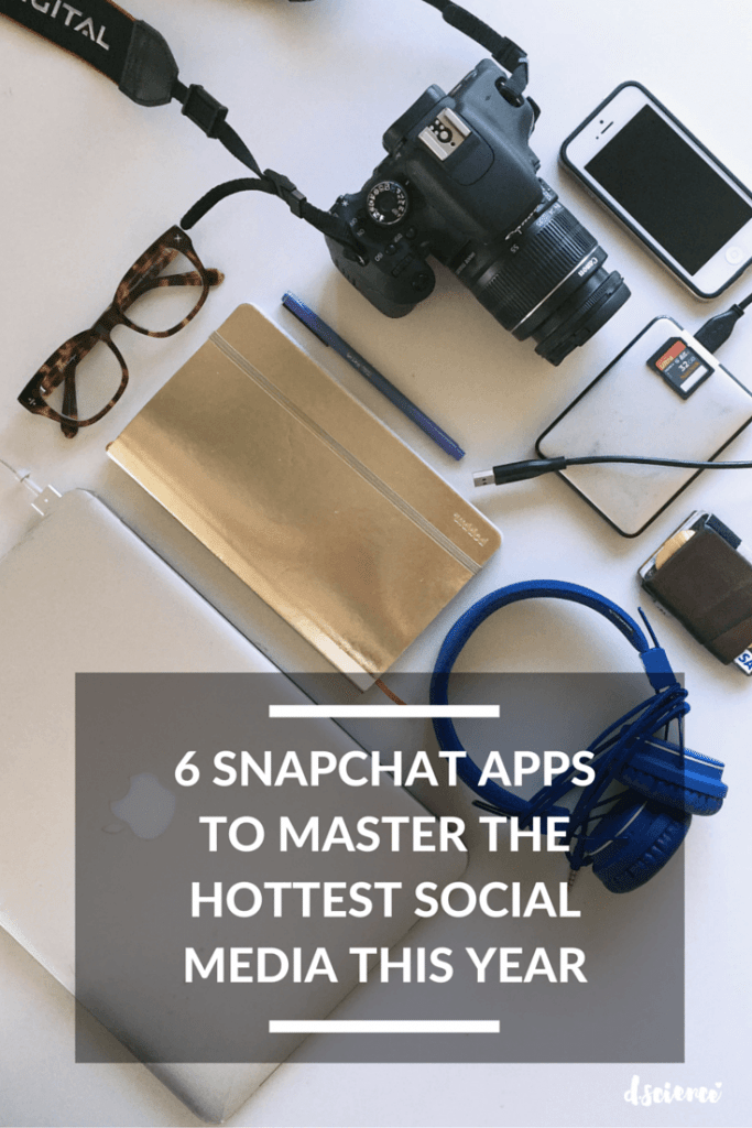 6 Snapchat Apps to Master the Hottest Social Media this Year