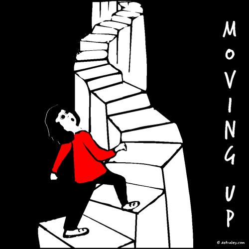 Moving Up It's an upward climb.