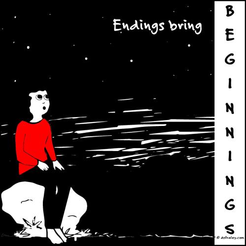 Endings bring beginnings.
