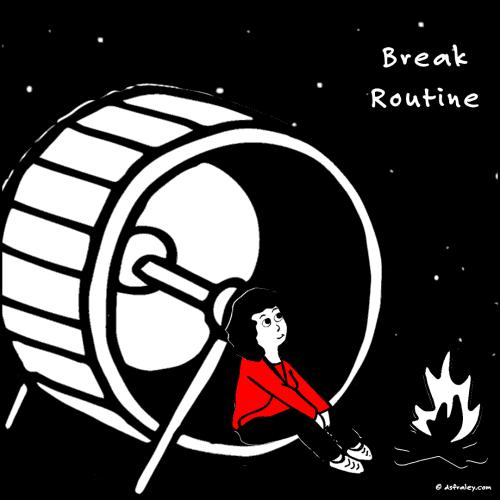 Break Routine