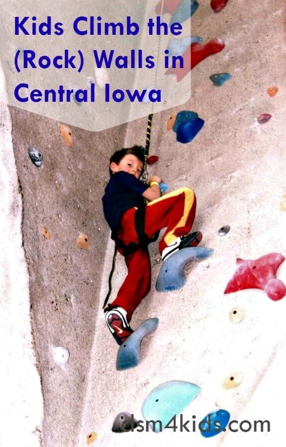 Rock Wall Climbing with Kids in Central Iowa - dsm4kids.com