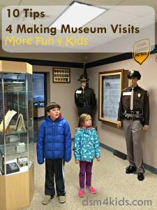 Tips 4 Making Museum Visits Fun 4 Kids - dsm4kids.com