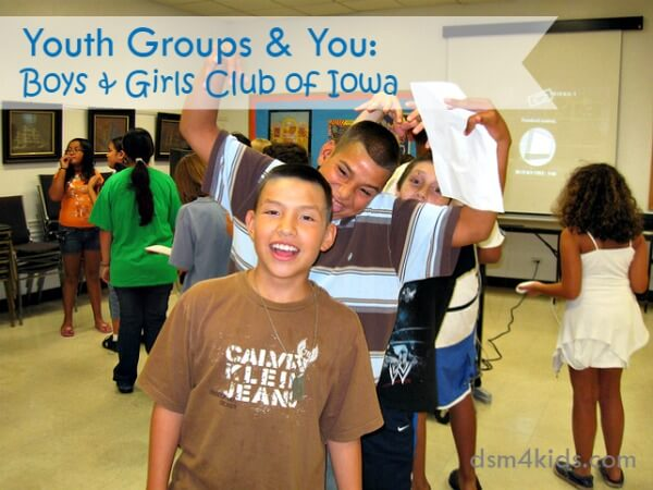 Youth Groups & You: Boys and Girls Club of Iowa