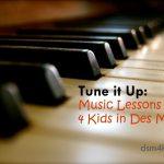 Tune it Up: Music Lessons 4 Kids in Des Moines - dsm4kids.com