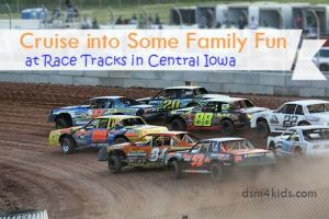 04.13.15 Cruise into Some Family Fun at Race Tracks in Central Iowa