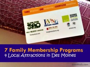 7 Family Membership Programs for Local Attractions in Des Moines - dsm4kids.com
