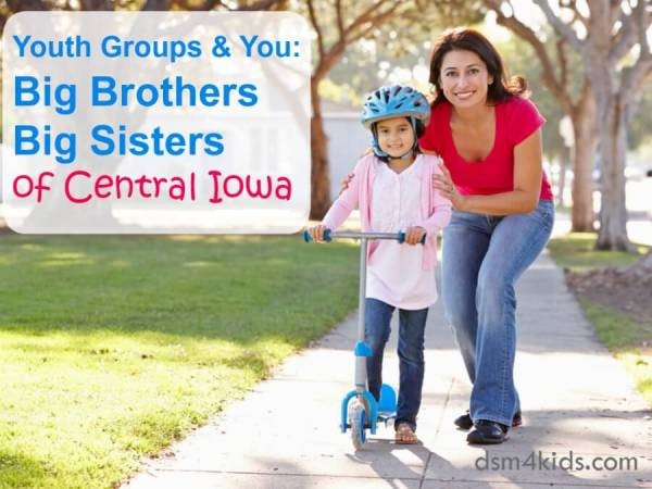 Youth Groups & You: Big Brothers Big Sisters of Central Iowa - dsm4kids.com