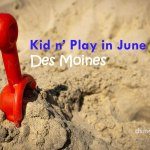 Kid n' Play in June - dsm4kids.com