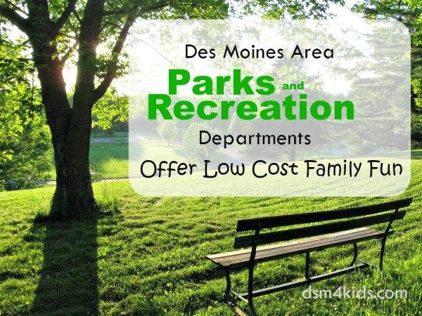 Des Moines Area Parks & Recreation Departments Offer Low Cost Family Fun - dsm4kids.com