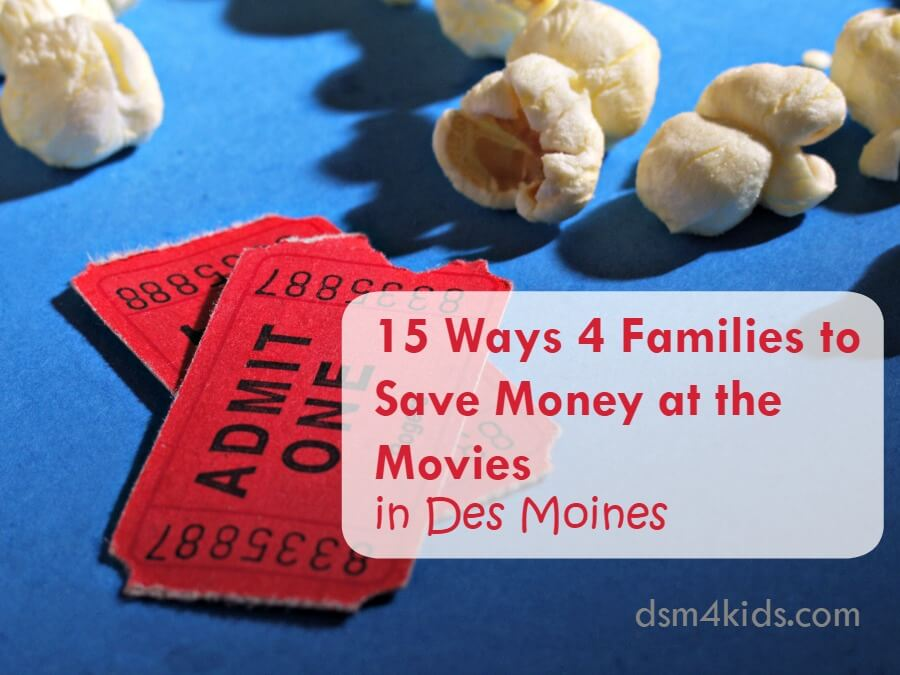 15 Ways 4 Families to Save Money at the Movies in Des Moines