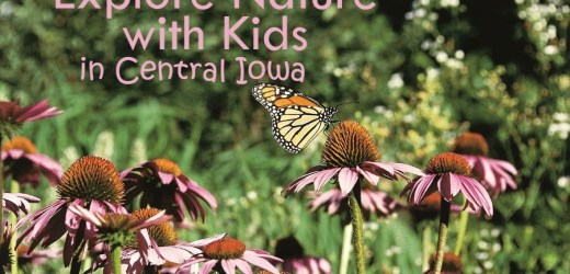 Explore Nature with Kids in Central Iowa