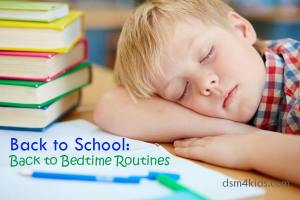 Back to School: Back to Bedtime Routines - dsm4kids.com