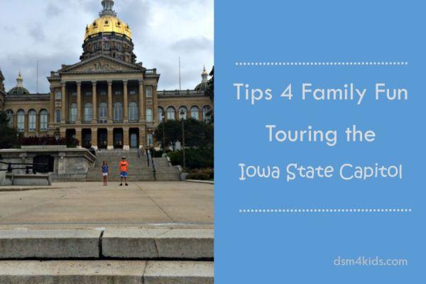Tips 4 Family Fun Touring the Iowa State Capitol – dsm4kids.com