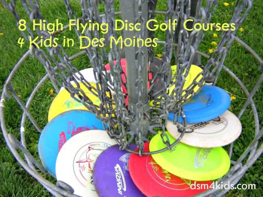 8 High Flying Disc Golf Courses 4 Kids In Des Moines Dsm4kids