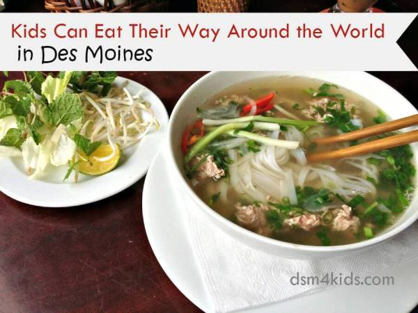 Kids Can Eat Their Way Around the World in Des Moines - dsm4kids.com