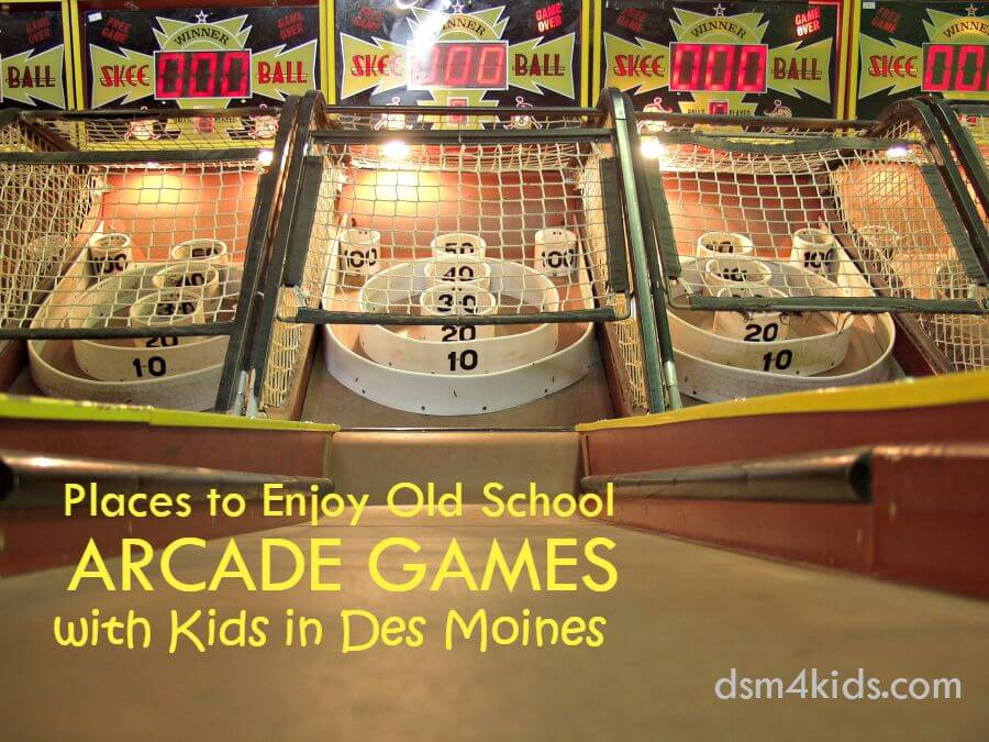 Places To Enjoy Old School Arcade Games With Kids In Des Moines Dsm4kids