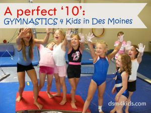 A perfect '10': Gymnastics 4 Kids in Des Moines - dsm4kids.com