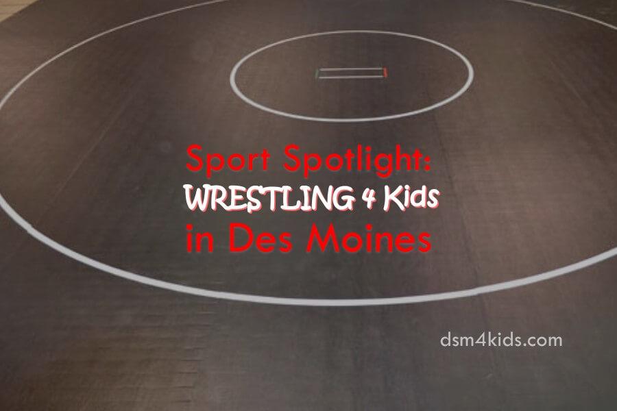 Sport Spotlight: Wrestling 4 Kids in Des Moines