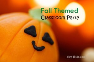 Fall Themed Classroom Party - dsm4kids.com