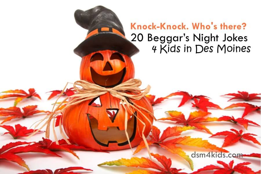 Knock-Knock. Who's there? 20 Beggar's Night Jokes 4 Kids in Des Moines