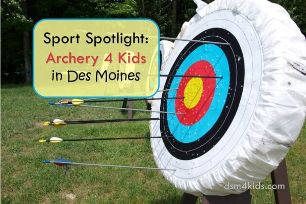 Sport Spotlight: Archery 4 Kids in Des Moines - dsm4kids.com