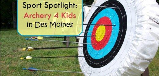 Sport Spotlight: Archery 4 Kids in Des Moines