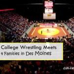 College Wrestling Meets 4 Families in Des Moines - dsm4kids.com